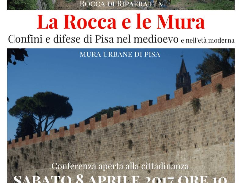 """8 APR '17: """"La Rocca e le Mura"""", conferenza di Italia Nostra a Pisa"""